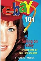 Ebay 101 : Selling on eBay for Part-time or Full-time Income, Beginner to PowerS