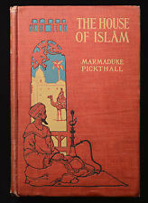 1906 The House of Islam HC BOOK Pickthall, Marmaduke First Edition RARE 1st Ed.