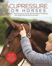 ACUPRESSURE FOR HORSES - GOSMEIER, INA, DR./ BRITTLE, KAREN (TRN) - NEW HARDCOVE