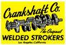 CRANKSHAFT CO. WELDED STROKERS DRAG RACE HOT RAT ROD DECAL VINTAGE LOOK STICKER