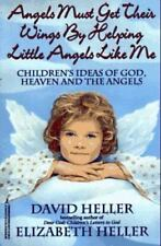 Angels Must Get Their Wings By Helping Little Angels Like Me: Children's Ideas o