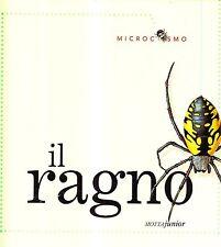 Il ragno. Ediz. illustrata - Microcosmo - Libro nuovo in offerta!