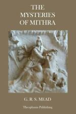 The Mysteries of Mithra by G. Mead (2012, Paperback)