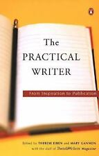 The Practical Writer : From Inspiration to Publication
