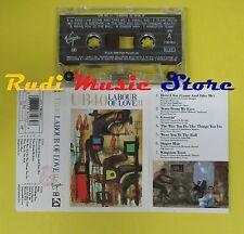 MC UB 40 Labour of love II 1989 italy VIRGIN CADEP 14 no cd lp dvd vhs