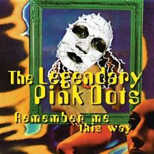 THE LEGENDARY PINK DOTS Remember Me This Way CD 1995