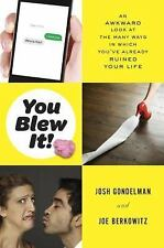 You Blew It!: An Awkward Look at the Many Ways in Which You've Already-ExLibrary