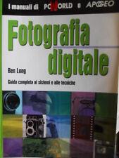 Manuale informatica FOTOGRAFIA DIGITALE Ben Long Guida completa ai siste [G.250]