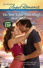 Do You Take This Cop?, Andrews, Beth, 0373716346, Book, Good