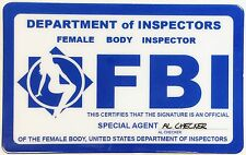 FBI - Female Body Inspector - Fun Novelty Item - ID Card