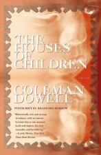 The Houses of Children by Bradford Morrow and Coleman Dowell (2000, Paperback)