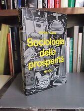 Zahn Ernest - Sociologia della prosperità - Rizzoli 1964 Prima edizione