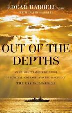 Out of the Depths An Unforgettable WWII Story USS Indianapolis (US Cruiser CA-35