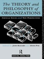 The Theory and Philosophy of Organizations : Critical Issues and New.