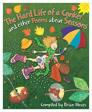 The Hard Life of a Conker and Other Poems About Seasons-ExLibrary