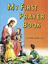 Saint Joseph Picture Bks.: My First Prayer Book by Lawrence G. Lovasik (1987,...