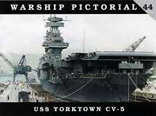 USS Yorktown CV-5 aircraft carrier (Warship Pictorial 44)