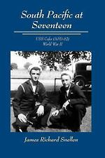 South Pacific at Seventeen: USS Cofer (Apd-62) World War II (Hardback or Cased B