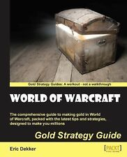 World of Warcraft Gold Strategy Guide by Eric Dekker (2013, Paperback, New...