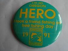 Cool Vintage 1991 Oregon Friend Hero Free Fishing Day Fish & Wildlife Pinback
