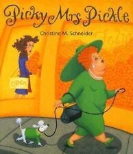 Picky Mrs. Pickle by Schneider, Christine M.