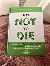 Michael Greger - How not to die (Gebundene Ausgabe)