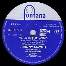 RARE JOHNNY MATHIS 78 WILD IS THE WIND / NO LOVE (BUT YOUR LOVE) FONTANA H103 V+