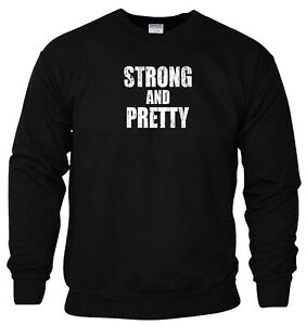 Strong and Pretty Sweatshirt Strongman Gym Exercise MMA UFC Gift Men Jumper Top