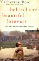 Behind the Beautiful Forevers : Life, Death, and Hope in a Mumbai Undercity, ...
