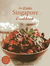 The Little Singapore Cookbook: A Collection of Singapore's Best-Loved Dishes