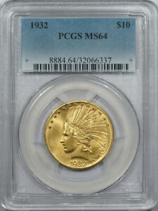 1932 $10 INDIAN HEAD GOLD - PCGS MS-64 LOOKS GEM! PREMIUM QUALITY!