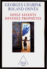 CHRAPAK & OMNÈS, SOYEZ SAVANTS DEVENEZ PROPHÈTES