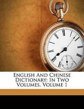 NEW English And Chinese Dictionary: In Two Volumes, Volume 1
