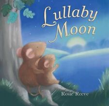 Lullaby Moon, New, Rosie Reeve Book
