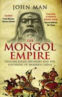 Mongol Empire : Genghis Khan, His Heirs and the Founding of Modern China, Pap...