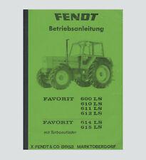 Fendt Favorit 600 610 611 612 614 615 LS Betriebsanleitung Original 1979