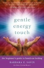 Gentle Energy Touch: The Beginner's Guide to Hands-On Healing An Open Center Bo
