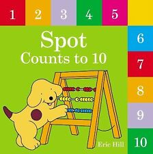 Spot Counts To 10 by Eric Hill (2013, Board Book) - BRAND NEW !!