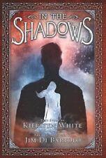 In the Shadows by Kiersten White, Jim Di Bartolo