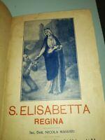 1927 NICOLA MASSARI: SANT'ELISABETTA REGINA EDITO: ROMA -PIA SOC S. PAOLO - ALBA