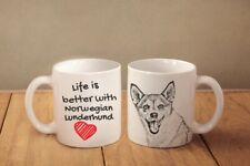 Norwegian Lundehund Ceramic Mug Life is Better with Dog High Quality Graphics