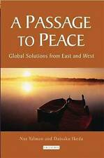 A Passage to Peace: Global Solutions from East and West,Ikeda, Daisaku, Yalman,