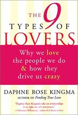 The 9 Types of Lovers: Why We Love the People We Do and How They Make Us Crazy b
