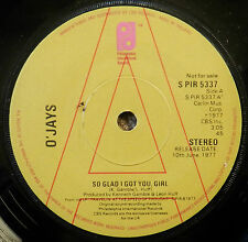 O'JAYS - SO GLAD I GOT YOU GIRL - U.K 'A' LABEL PHILADELPHIA NORTHERN SOUL 45