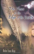 The Place at the Edge of the Earth by Bebe Faas Rice TEEN / YA book