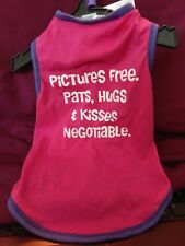 """Dog T-Shirt Size Small Pink """"Pictures Free. Pats, hugs, & Kisses Negotiable"""" NEW"""