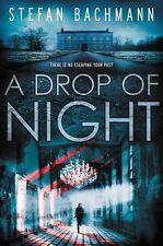 A Drop of Night by Stefan Bachmann - HARDCOVER