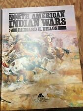 North American Indian Wars by Richard H Dillon