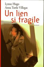 Un lien si fragile.Lynne HUGO & Anna TUTTLE VILLEGAS.France Loisirs H003