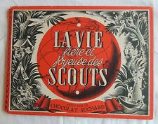 album Chocolat SUCHARD La Vie Fiere et Joyeuse des Scouts (1951-4) Complet